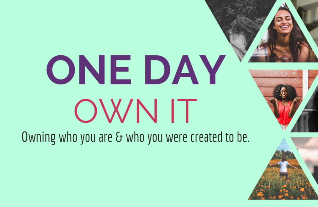One Day, Own It Event