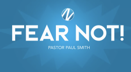 Fear Not: (P. Smith)